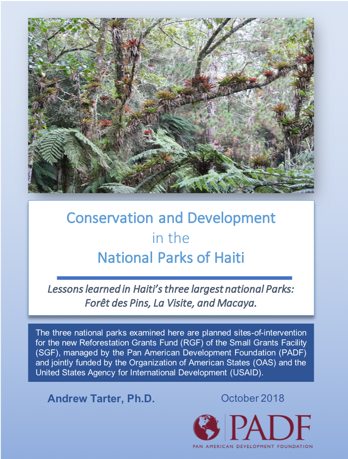 Andrew Tarter - Conservation and Development in the National Parks of Haiti: Lessons learned in Haiti's three largest national Parks: Forêt des Pins, La Visite, and Macaya.